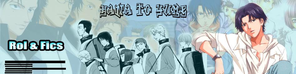 * Hana To Yume * - Prince of tennis - rol and fics