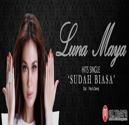 Luna Maya - Sudah Biasa