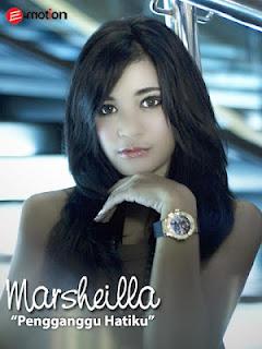 Marsheilla - Pengganggu Hatiku