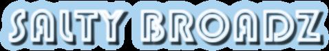 saltybroadz